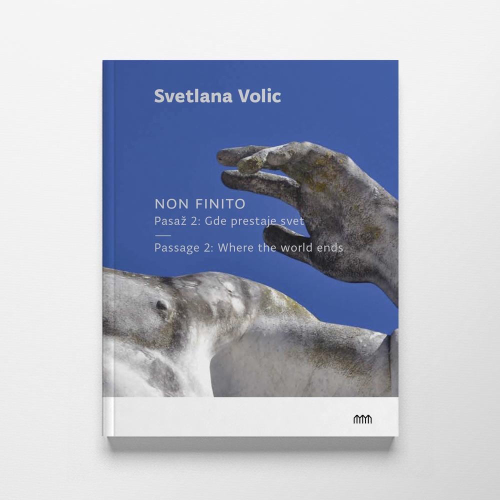 Svetlana Volic — Non finito. Pasaž 2: Gde prestaje svet